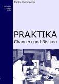 Praktika - Chancen und Risiken
