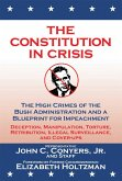 The Constitution in Crisis: The High Crimes of the Bush Administration and a Blueprint for Impeachment