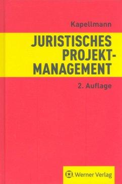 Juristisches Projektmanagement - Kapellmann, Klaus D.