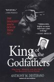 King of the Godfathers: Joseph Massino and the Fall of the Bonanno Crime Family