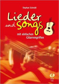 Lieder und Songs mit einfachen Gitarrengriffen - Schmidt, Stephan