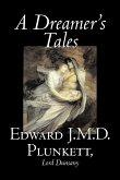 A Dreamer's Tales by Edward J. M. D. Plunkett, Fiction, Classics, Fantasy, Horror