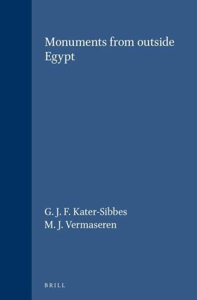 Monuments from Outside Egypt - Kater-Sibbes, G. J. F.; Vermaseren, M. J.