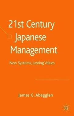 21st-Century Japanese Management: New Systems, Lasting Values - Abegglen, J.