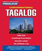 Pimsleur Tagalog Conversational Course - Level 1 Lessons 1-16 CD: Learn to  Speak and Understand Tagalog with Pimsleur Language Programs [With Free CD