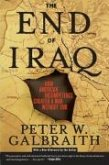 End of Iraq: How American Incompetence Created a War Without End