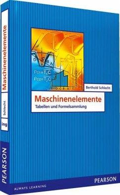 Maschinenelemente - Tabellen und Formelsammlung - Schlecht, Berthold