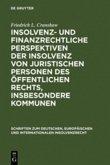 Insolvenz- und finanzrechtliche Perspektiven der Insolvenz von juristischen Personen des öffentlichen Rechts, insbesondere Kommunen