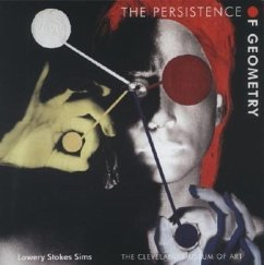 The Persistence of Geometry: Form, Content, and Culture in the Collection of the Cleveland Museum of Art - Sims, Lowery
