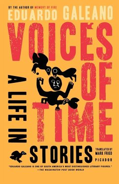 Voices of Time - Galeano, Eduardo