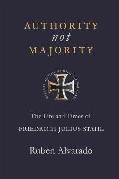 Authority Not Majority - Alvarado, Ruben