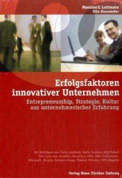 Erfolgsfaktoren innovativer Unternehmen - Lattmann, Massimo S.; Mazumder, Sita