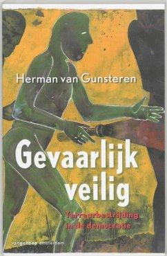 Gevaarlijk veilig / druk 1 - Gunsteren, H. van
