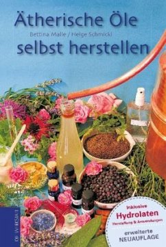 Ätherische Öle selbst herstellen - Malle, Bettina; Schmickl, Helge