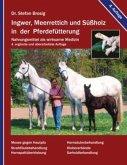Ingwer, Meerrettich und Süßholz in der Pferdefütterung