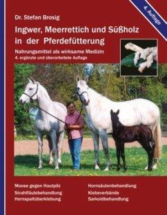 Ingwer, Meerrettich und Süßholz in der Pferdefü...