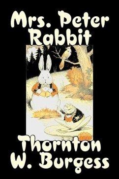 Mrs. Peter Rabbit by Thornton Burgess, Fiction, Animals, Fantasy & Magic - Burgess, Thornton W.