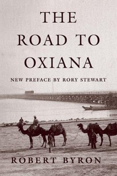 The Road to Oxiana - Byron, Robert