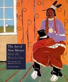 The Art of New Mexico: How the West Is One: How the West Is One