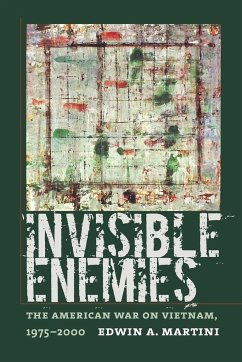 Invisible Enemies: The American War on Vietnam, 1975-2000 - Martini, Edwin A.