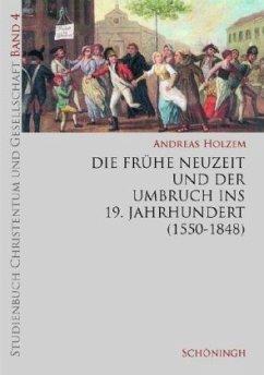 Die Frühe Neuzeit und der Umbruch ins 19. Jahrh...