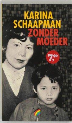Zonder moeder / druk 1 - Schaapman, K.