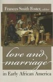 Love & Marriage in Early African America
