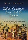 Ballad Collection, Lyric, and the Canon: The Call of the Popular from the Restoration to the New Criticism