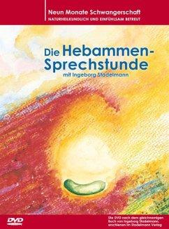 Die Hebammensprechstunde mit Ingeborg Stadelmann - Stadelmann,Ingeborg