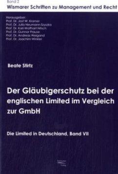 Der Gläubigerschutz bei der englischen Limited im Vergleich zur GmbH - Stirtz, Beate