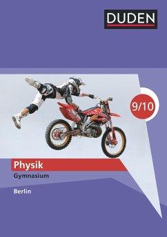 Duden Physik - Gymnasium Berlin - 9./10. Schuljahr. Schülerbuch - Gau, Barbara; Hoche, Detlef; Küblbeck, Josef; Meyer, Lothar; Reichwald, Rainer; Schmidt, Gerd-Dietrich