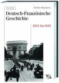 Von der Krise in die Katastrophe 1932 bis 1945 / WBG Deutsch-Französische Geschichte 9