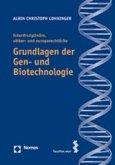 Interdisziplinäre, völker- und europarechtliche Grundlagen der Gen- und Biotechnologie