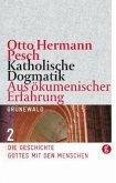 Katholische Dogmatik Band II. Aus ökumenischer Erfahrung