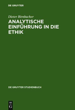 Analytische Einführung in die Ethik - Birnbacher, Dieter