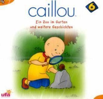 Caillou - Ein Zoo im Garten und weitere Geschichten 1 Audio-CD