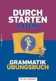 Durchstarten Latein Grammatik. Übungsbuch