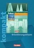 7. Klasse, kompakt - Orientierungswissen / Fokus Mathematik, Gymnasium Nordrhein-Westfalen