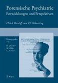 Forensische Psychiatrie - Entwicklungen und Perspektiven