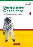 Entdecken und Verstehen. Basistrainer Geschichte 4
