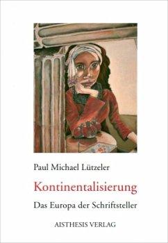 Kontinentalisierung - Lützeler, Paul Michael