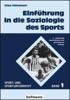 Einführung in die Soziologie des Sports - Heinemann, Klaus