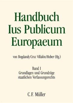 Handbuch Ius Publicum Europaeum 01 - Bogdandy, Armin von / Villalón, Pedro Cruz / Huber, Peter Michael (Hgg.)