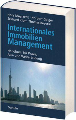 Internationales Immobilienmanagement - Mayrzedt, Hans / Geiger, Norbert / Klett, Eckhard / Beyerle, Thomas (Hgg.)