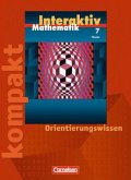 Mathematik interaktiv 7. Schuljahr. Interaktiv kompakt. Hessen. Orientierungswissen