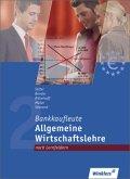 Allgemeine Wirtschaftslehre, Lernfelder 1, 6, 12 / Bankkaufleute nach Lernfeldern Bd.31