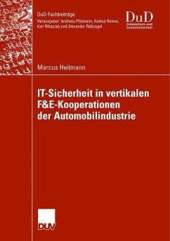 IT-Sicherheit in vertikalen F&E-Kooperationen der Automobilindustrie - Heitmann, Marcus