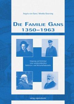Die Familie Gans 1350 - 1963 - Gans, Angela von; Groening, Monika