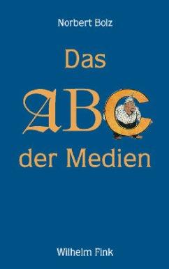 Das ABC der Medien - Bolz, Norbert