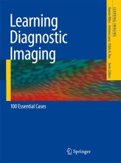 Learning Diagnostic Imaging - Ribes, Ramón;Luna, Antonio;Ros, Pablo R.